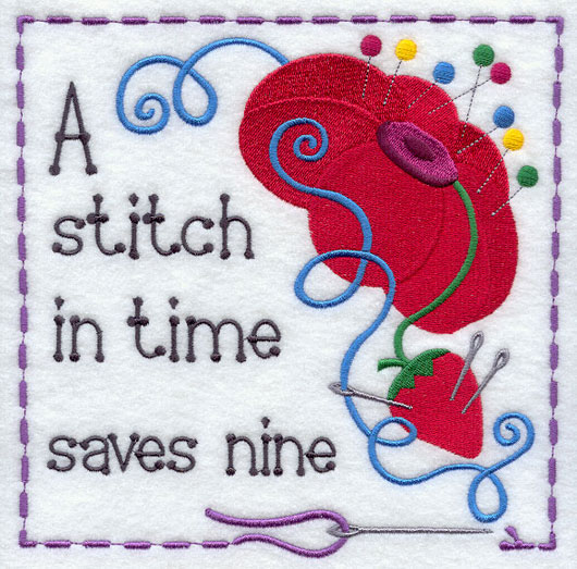 a stich in a time saves A stitch in time saves nine said cock robin from the wall it's an early bird catches the worm show a little pride before you fall so i flew to the south sun with.