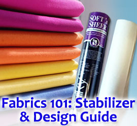 Embroidery Library - Fabrics 101: Stabilizer & Design Guide
