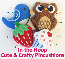 Crafty Pincushions, In-the-Hoop Project Tutorial