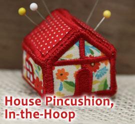 House Pincushion (In-the-Hoop)