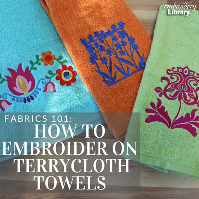 Embroidering on Terrycloth Towels
