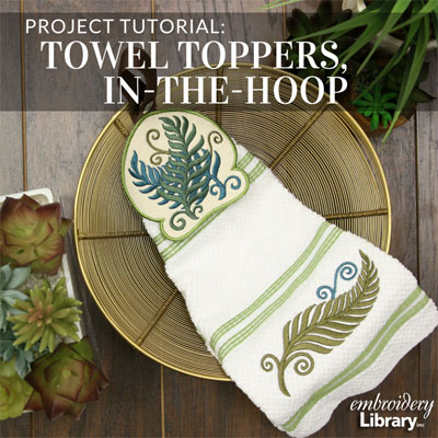 Towel Toppers, In-the-Hoop
