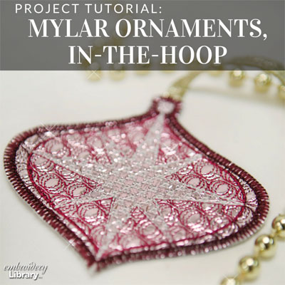 Mylar Ornaments, In-the-Hoop