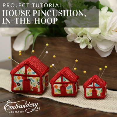 House Pincushion, In-the-Hoop
