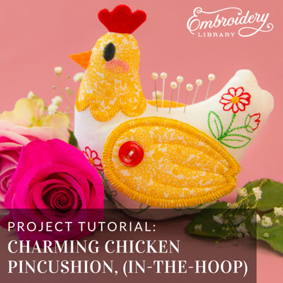 Charming Chicken Pincushion, In-the-Hoop