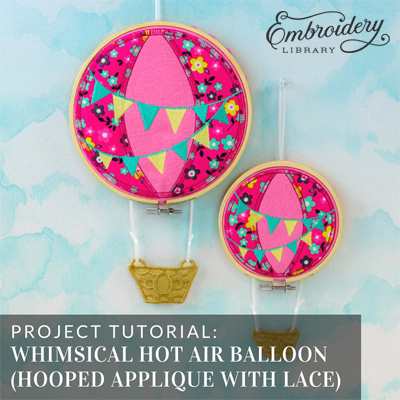 Whimsical Hot Air Balloon (Hooped Applique with Lace)