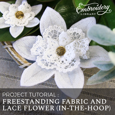 Freestanding Fabric & Lace Flower (In-the-Hoop)