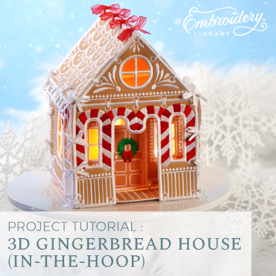 3D Gingerbread House (In-the-Hoop)