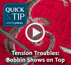 Quick Tip: Tension Troubles-Bobbin Shows on Top