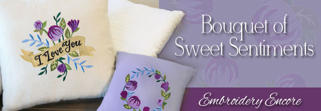 Embroidery Encore - Bouquet of Sweet Sentiments