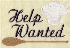 A humorous kitchen 'Help Wanted' sign machine embroidery design.