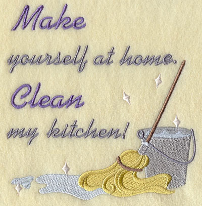 Make yourself at home clean my kitchen machine embroidery design.
