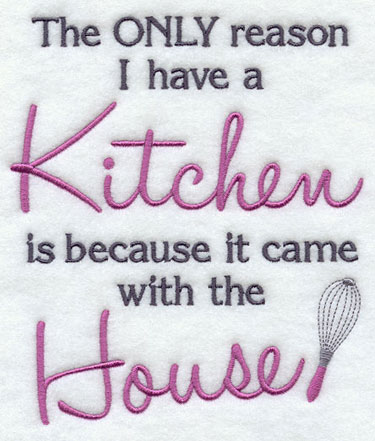 Machine embroidery designs sayings for Kitchen design quotes