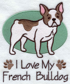 """I Love My French Bulldog"" machine embroidery design."