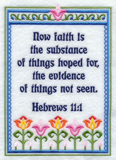 Now faith is the substance of things hoped for Bible verse.
