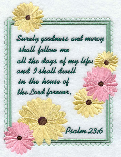 Psalm Bible verse Surely goodness and mercy shall follow me machine embroidery design.