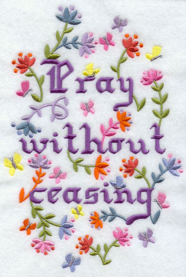An inspiration phrase Pray without ceasing framed by flowers and butterflies.