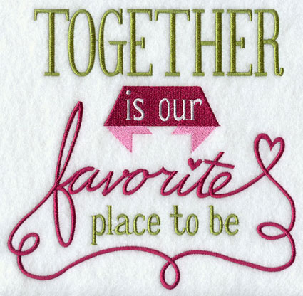 Together is our favorite place to be family sampler.