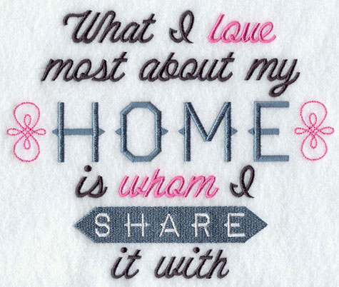 What I love most about my home is whom I share it with.