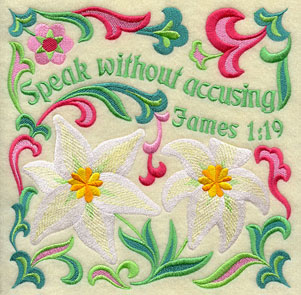 Ten Ways to Love machine embroidery design - Speak without accusing, with flowers from the Bible (Madonna lily).
