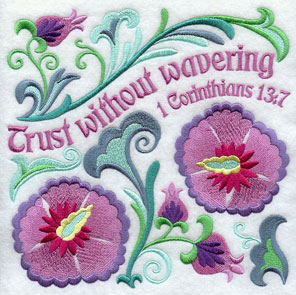 Ten Ways to Love machine embroidery design - Trust without wavering, with flowers from the Bible (Rose of Sharon).