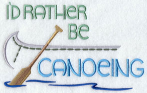 I'd Rather Be Canoeing machine embroidery sampler design.