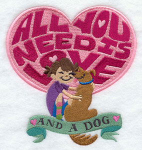 """All you need is love and a dog"" design, with a girl."