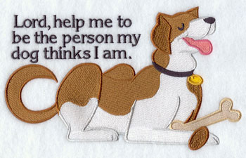 """Lord help me to be the person my dog thinks I am"" machine embroidery sampler."