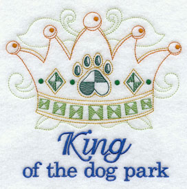 """King of the dog park"" with crown machine embroidery design."