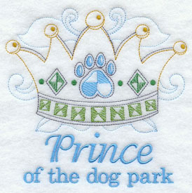 """Prince of the dog park"" with crown machine embroidery design."