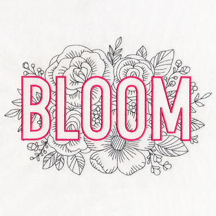 Request of the Week - BLOOM Flowers & Text